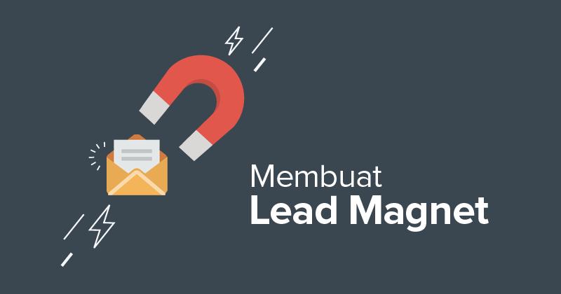 Kenal Lebih Dalam Tentang Lead Magnet - Part 1 Pendahuluan