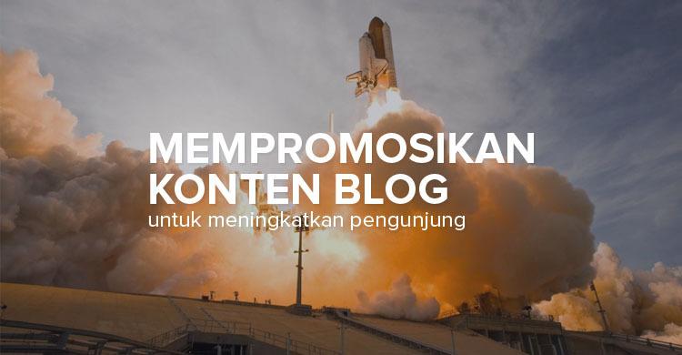 Strategi Promosi Konten Blog Yang Efektif Part 1