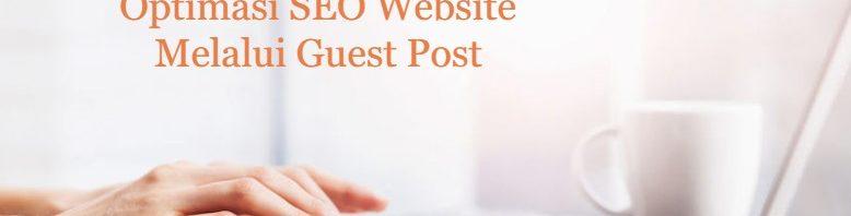 Manfaat Guest Post Untuk Meningkatkan SEO Website